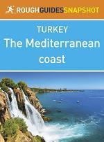 The Mediterranean coast Rough Guides Snapshot Turkey (includes Antalya, Alanya and the Hatay)