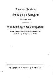 Kriegsgefangen: erlebtes 1870 ; Aus den Tagen der Occupation : eine Osterreise durch Nordfrankreich und Elsass Lothringen, 1871