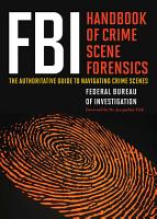 FBI Handbook of Crime Scene Forensics PDF