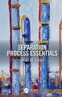 Separation Process Essentials