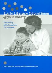 Early Literacy Storytimes @ Your Library: Partnering with Caregivers for Success