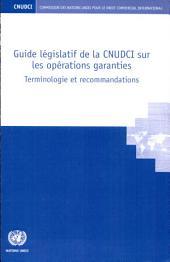 Guide Législatif de la CNUDCI sur les Opérations Garanties: Terminologie et Recommandations