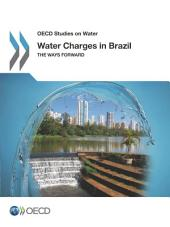 OECD Studies on Water Water Charges in Brazil The Ways Forward: The Ways Forward