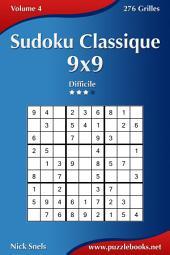 Sudoku Classique 9x9 - Difficile - Volume 4 - 276 Grilles