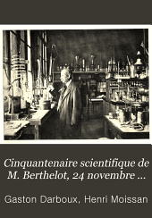 Cinquantenaire scientifique de M. Berthelot: 24 novembre 1901