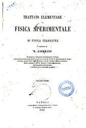 Trattato elementare di fisica sperimentale e di fisica terrestre di G. Giordano: 1, Volume 1
