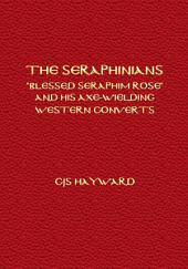 "The Seraphinians: '""Blessed Seraphim Rose"" and His Axe-Wielding Western Converts"