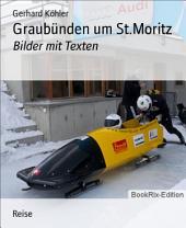 Graubünden um St.Moritz: Bilder mit Texten
