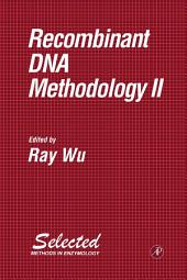 Recombinant DNA Methodology II
