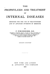 The Prophylaxis and Treatment of Internal Disease: Designed for the Use of Practitioners and of Advanced Students of Medicine