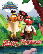 Ahoy, Pirates! (Bert and Ernie's Great Adventures) (Sesame Street Series)