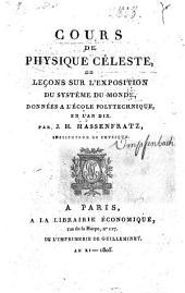 Cours de physique céleste, ou, Leçons sur l'exposition du systême du monde: données a l'École polytechnique en l'an dix