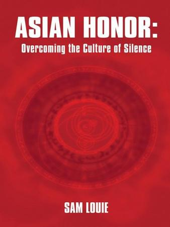 Asian Honor  Overcoming the Culture of Silence PDF