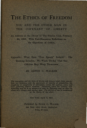 The Ethics of Freedom: You and the Other Man in the Covenant of Liberty : an Address at the Dinner of the Sunrise Club, February 24, 1913 ...