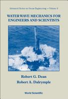 Water Wave Mechanics For Engineers And Scientists PDF