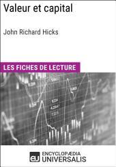 Valeur et capital de John Richard Hicks: Les Fiches de lecture d'Universalis