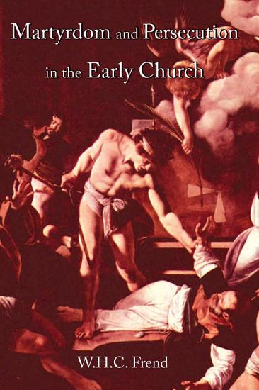 Martyrdom and Persecution in the Early Church PDF