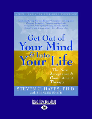 Get Out of Your Mind and Into Your Life  Easyread Large Edition