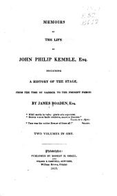 Memoirs of the life of John Philip Kemble, esq: including a history of the stage, from the time of Garrick to the present period, Volume 1