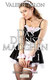 Das Dienstmädchen - Erotischer Roman [Edition Edelste Erotik]