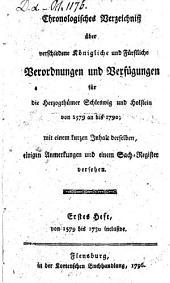 Chronologisches Verzeichniß über verschiedene königliche und fürstliche Verordnungen und Verfügungen für die Herzogthümer Schleswig und Holstein: Band 1