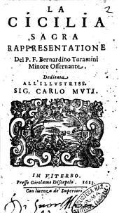 La Cicilia sacra rappresentazione del p. f. Bernardino Turamini ..