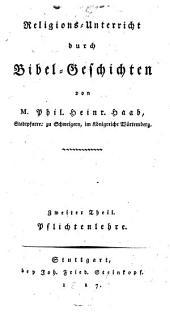 Religions-Unterricht durch Bibel-Geschichten: Pflichtenlehre, Band 2