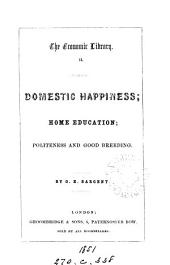 Domestic happiness; Home education; Politeness and good breeding