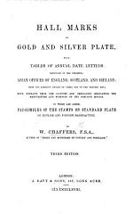 Hall Marks on Gold and Silver Plate ... Second edition, much enlarged