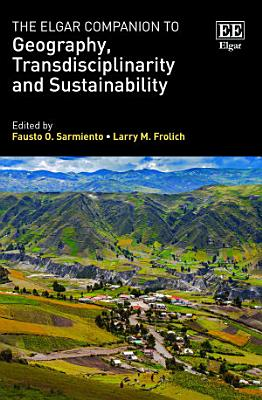 The Elgar Companion to Geography  Transdisciplinarity and Sustainability