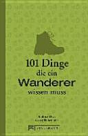 101 Dinge  die ein Wanderer wissen muss PDF