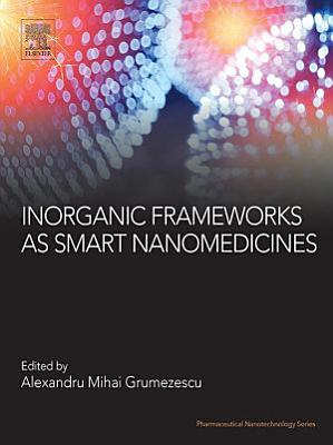 Inorganic Frameworks as Smart Nanomedicines