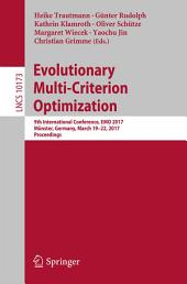 Evolutionary Multi-Criterion Optimization: 9th International Conference, EMO 2017, Münster, Germany, March 19-22, 2017, Proceedings
