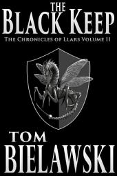The Black Keep: An Epic Fantasy Series,The Chronicles of Llars Volume II