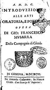 Introduzzione alle arti oratoria, e poetica opera di Gio. Francesco Musarra della Compagnia di Giesù