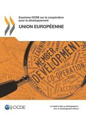 Examens OCDE sur la coopération pour le développement Examens OCDE sur la coopération pour le développement : Union européenne 2012