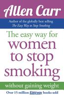 Allen Carr s Easy Way for Women to Stop Smoking PDF