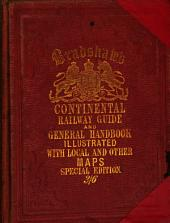 Bradshaw's Continental Railway, Steam Transit, and General Guide, for Travellers Through Europe