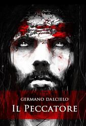 Il Peccatore: Il segreto di Gesù (Thriller)
