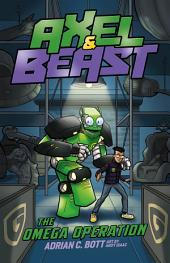 Axel and BEAST: Omega Operation: Axel and BEAST: Book 5