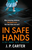 In Safe Hands  A D C I Anna Tate thriller that will have you on the edge of your seat  DCI Anna Tate  PDF