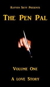 The Pen Pal Volume One: A Love Story