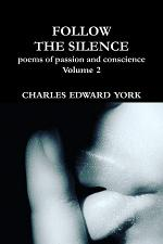 FOLLOW THE SILENCE: poems of passion and conscience Vol. 2