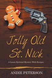 Jolly Old St. Nick: A Laura Kjelstad Mystery With Recipes