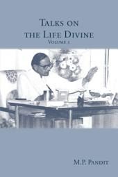 Talks on the Life Divine Volume 1