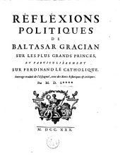 Réflexions politiques de Balthasar Gracian sur les plus grands princes, et particulièrement sur Ferdinand le Catholique