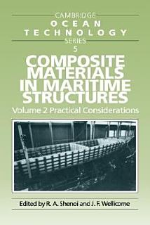 Composite Materials in Maritime Structures  Volume 2  Practical Considerations Book