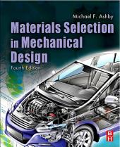 Materials Selection in Mechanical Design: Edition 4