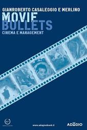 Movie bullets: Cinema e management