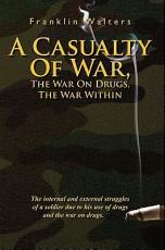 A Casualty Of War  The War On Drugs  The War Within PDF